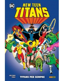 New Teen Titans di Wolfman...