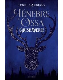 Tenebre e ossa - GrishaVerse